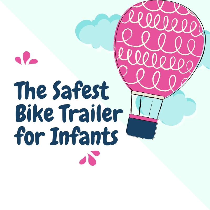 The Safest Bike Trailer for Infants