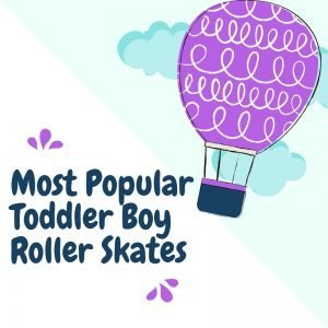 Most Popular Toddler Boy Roller Skates [Protective Gear Included]