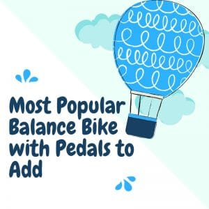Most Popular Balance Bike with Pedals to Add